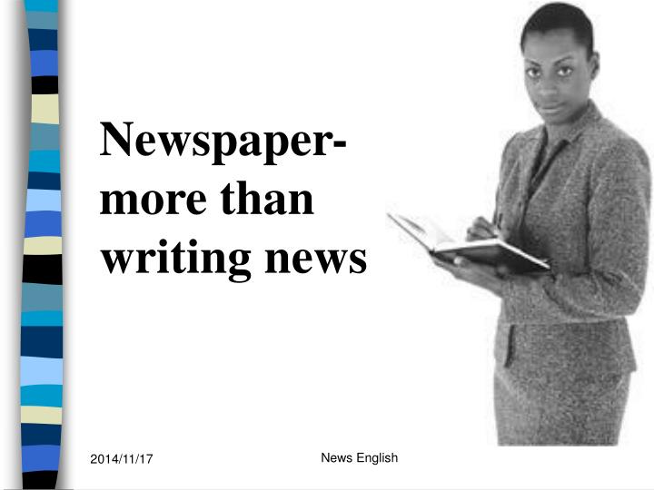 newspaper more than writing news n.