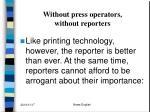 without press operators without reporters