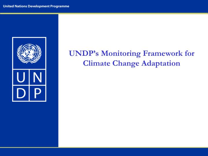 undp s monitoring framework for climate change adaptation n.