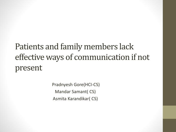 Ppt patients and family members lack effective ways of patients and family members lack effective ways of communication sciox Choice Image