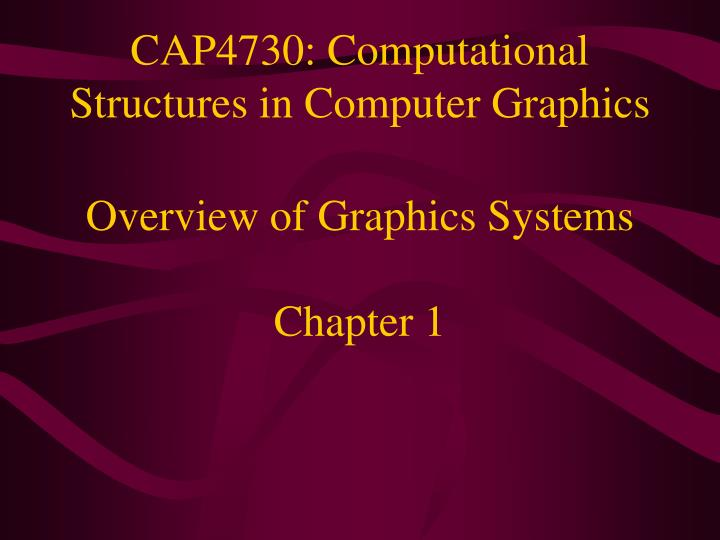 cap4730 computational structures in computer graphics n.