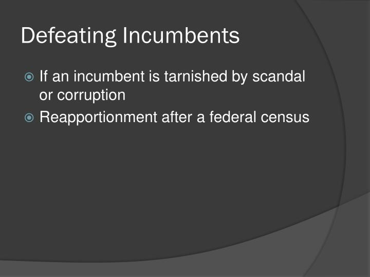 Defeating Incumbents