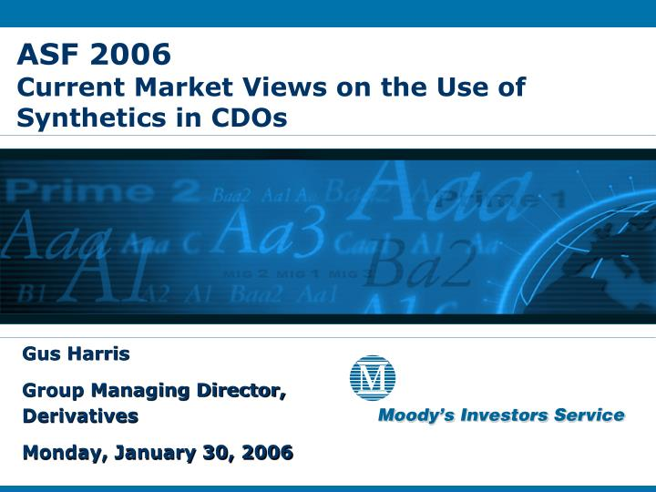 asf 2006 current market views on the use of synthetics in cdos n.