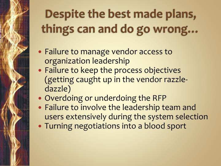 Despite the best made plans, things can and do go wrong…