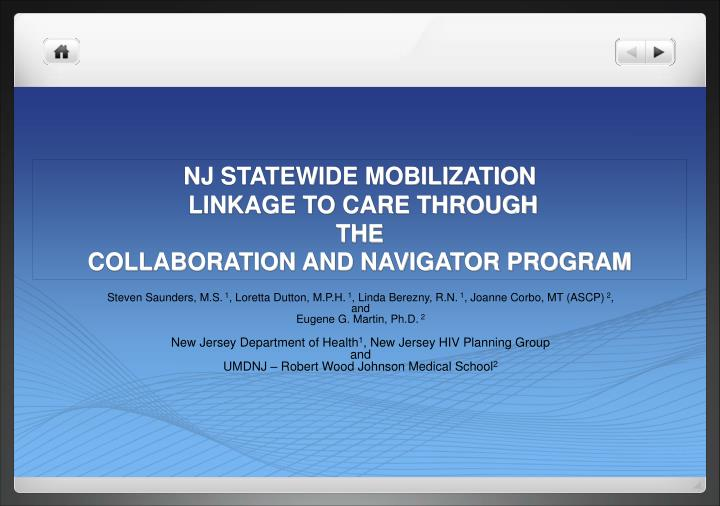 nj statewide mobilization linkage to care through the collaboration and navigator program n.