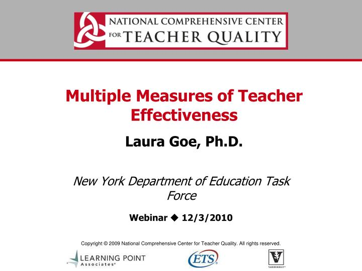 multiple measures of teacher effectiveness laura goe ph d n.