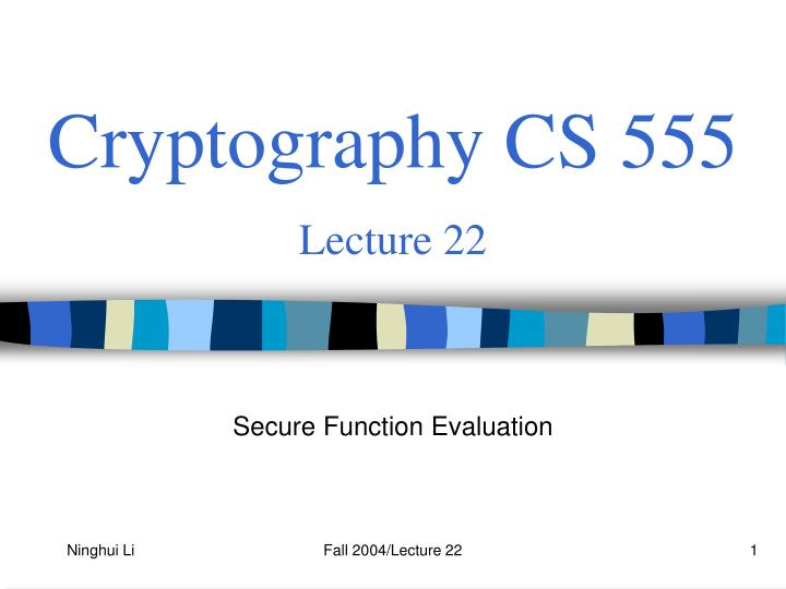 cryptography cs 555 lecture 22 n.