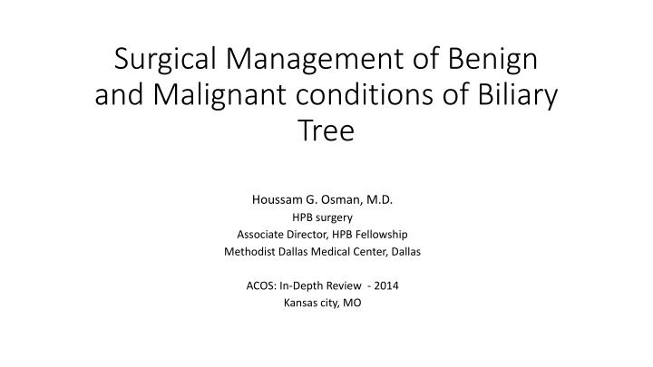 surgical management of benign and malignant conditions of biliary tree n.
