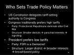 who sets trade policy matters