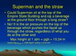superman and the straw