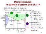 microstructures in eutectic systems pb sn iv