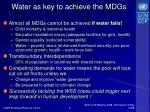 water as key to achieve the mdgs