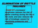 elimination of brittle failures