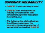 superior weldability