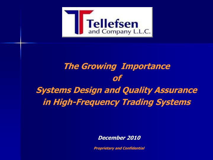 the growing importance of systems design and quality assurance in high frequency trading systems n.