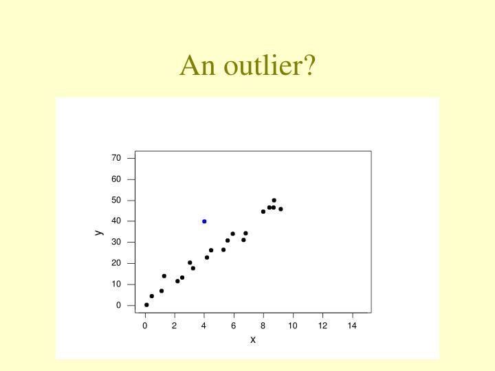 An outlier?