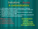 indications for access contraindications
