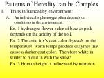 patterns of heredity can be complex4
