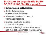 structuur en organisatie buso so 2011 03 buso punt 8