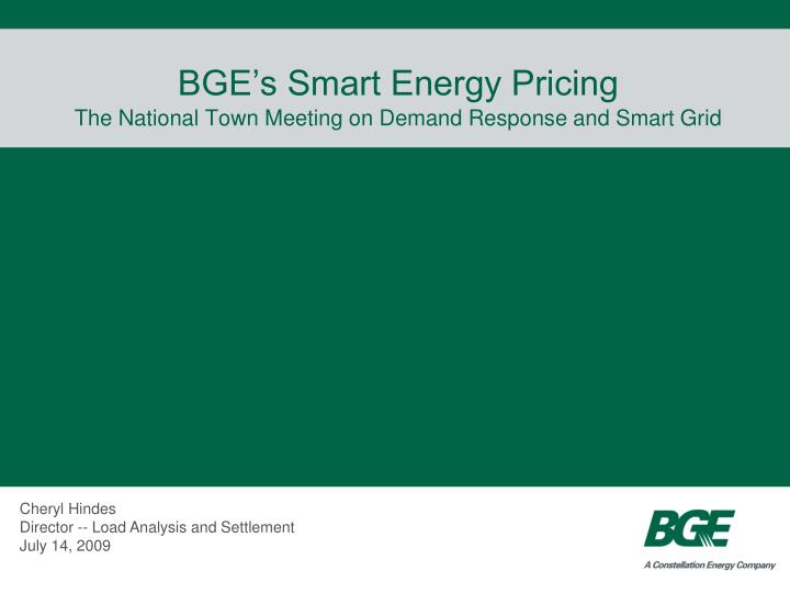 Bge s smart energy pricing the national town meeting on demand response and smart grid