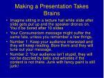 making a presentation takes brains