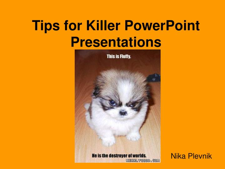 tips for killer powerpoint presentations n.