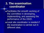 2 the examination coordinator