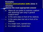 examples general communication skills time 5 minutes choose the most appropriate answer