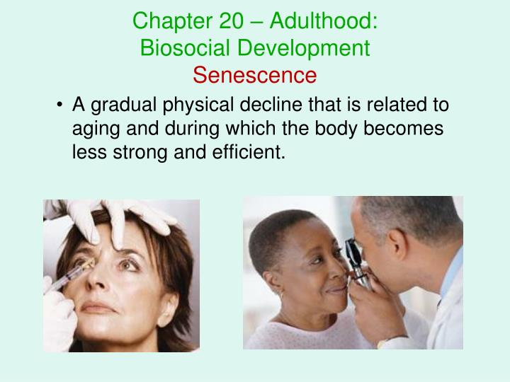 chapter 20 adulthood biosocial development senescence n.