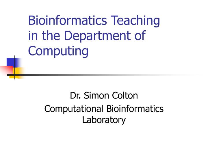 bioinformatics teaching in the department of computing n.