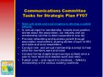 communications committee tasks for strategic plan fy07