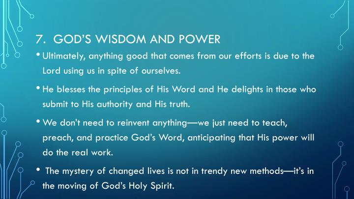 7.  God's wisdom and power