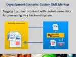 development scenario custom xml markup