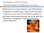 spranger and his 3 basic characteristics of behaviour in teens