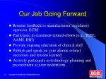 our job going forward