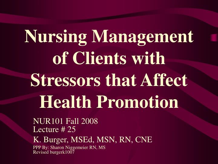 nursing management of clients with stressors that affect health promotion n.