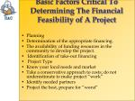 basic factors critical to determining the financial feasibility of a project