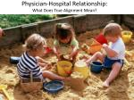 physician hospital relationship what does true alignment mean1