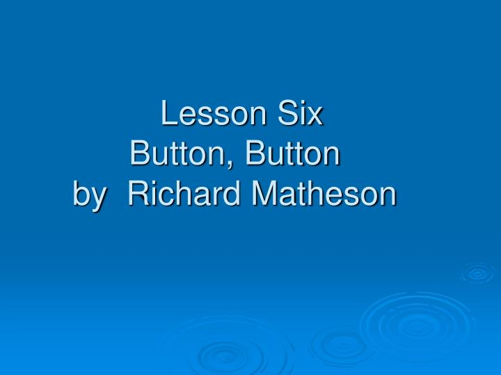 lesson six button button by richard matheson n.