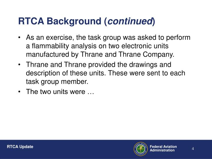 As an exercise, the task group was asked to perform a flammability analysis on two electronic units manufactured by Thrane and Thrane Company.