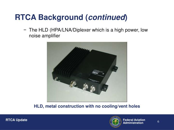The HLD (HPA/LNA/Diplexer which is a high power, low noise amplifier