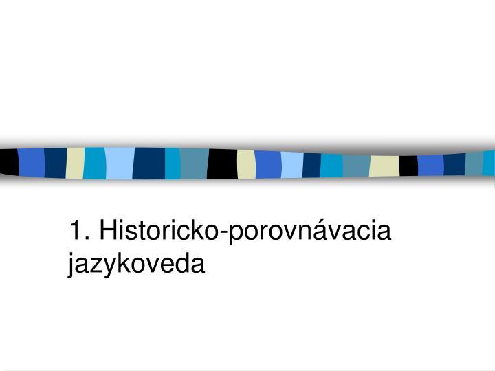 1. Historicko-porovnávacia jazykoveda