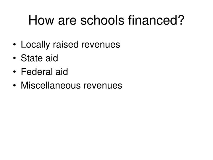 How are schools financed?