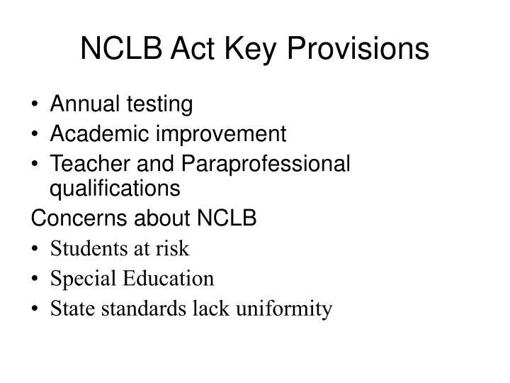NCLB Act Key Provisions