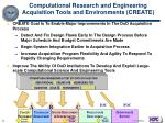 computational research and engineering acquisition tools and environments create