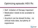 optimizing episodic hsv rx