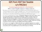 gift from huf not taxable u s 56 2 v
