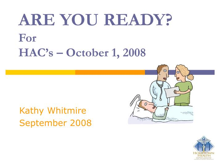are you ready for hac s october 1 2008 n.