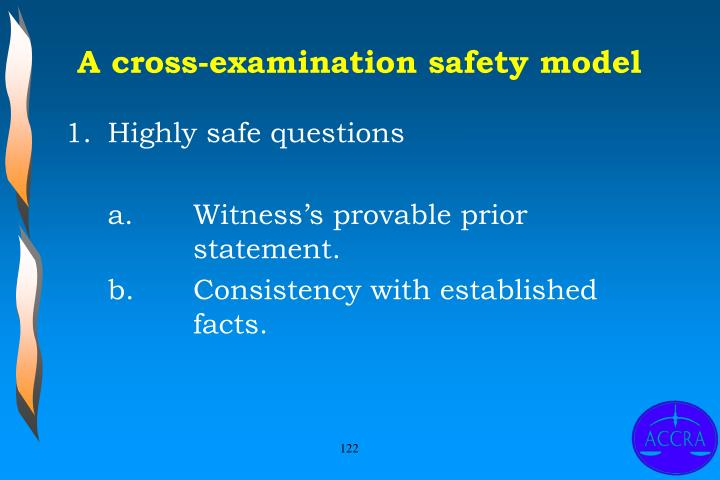 A cross-examination safety model