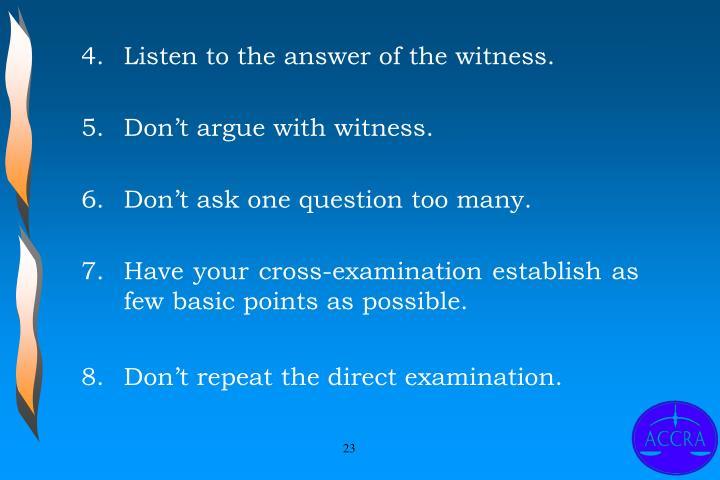 Listen to the answer of the witness.